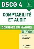 DSCG 4 - Comptabilité et audit - 2017/2018- 8e éd. - Corrigés du manuel - Corrigés du manuel (2017-2018)
