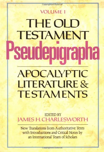 The Old Testament Pseudepigrapha, Vol. 1: Apocalyptic Literature and Testaments