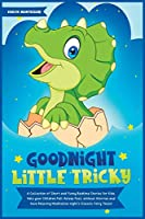 Goodnight Little Tricky: A Collection of Short and Funny Bedtime Stories for Kids. Help your Children Fall Asleep Fast, without Worries and have Relaxing Meditation night's (Classic Fairy Tales) (Education and Relaxing Stories for the Soul)