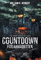 Countdown For Armagetten: The First Book of Man