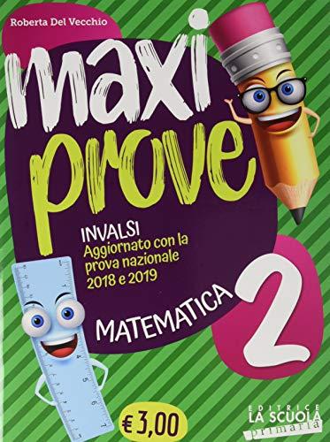 Maxi prove INVALSI. Matematica. Per la Scuola elementare (Vol. 2)