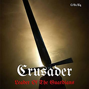 Crusader: Leader of the Guardians (World of Courage 4)