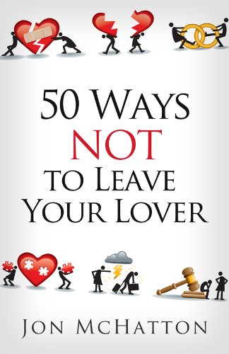 50 Ways to Not Leave Your Lover (English Edition)