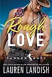 Rough Love (Tannen Boys Book 1)