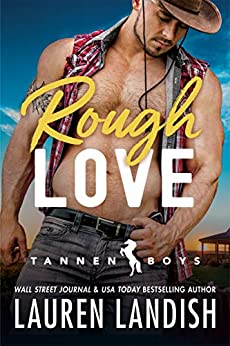 Rough Love (Tannen Boys Book 1) by [Lauren Landish, Valorie Clifton, Staci Etheridge]