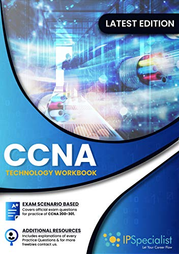 CCNA Cisco Certified Network Associate Exam (200-301): Technology Workbook with Practice Questions and Labs