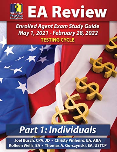 PassKey Learning Systems EA Review Part 1 Individuals: Enrolled Agent Study Guide, May 1, 2021-February 28, 2022 Testing Cycle (IRS May 1, 2021-February 28, 2022 Testing Cycle)