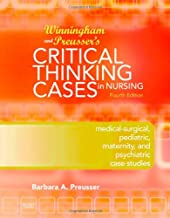 Winningham & Preusser's Critical Thinking Cases in Nursing: Medical-Surgical, Pediatric, Maternity, and Psychiatric Case Studies