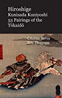 Hiroshige Kunisada Kuniyoshi 53 Pairings of the Tōkaidō: Premium