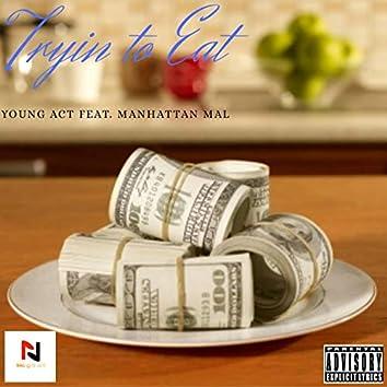 Tryin' to Eat (feat. Manhattan Mal)