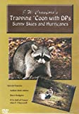 DakotaLine DVD - J.W. Crawford - Trapping 'Coon with DPS Sunny Skies and Hurricanes