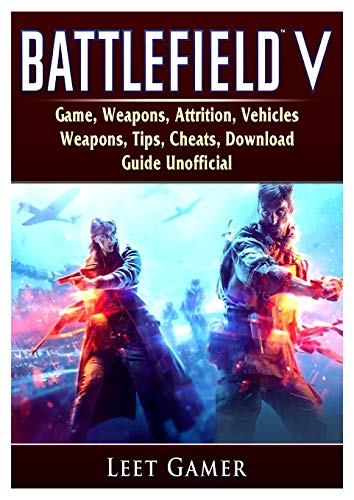 Battlefield V Game, Weapons, Attrition, Vehicles, Weapons, Tips, Cheats, Download, Guide Unofficial