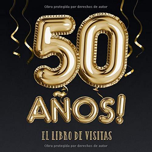 50 años - El libro de visitas: Decoración para el 50 cumpleaños – Regalos para hombre y mujer - 50 años - Edición Globos Oro Negro - Libro de firmas para felicitaciones y fotos de los invitados
