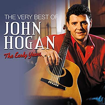 The Very Best of John Hogan: The Early Years