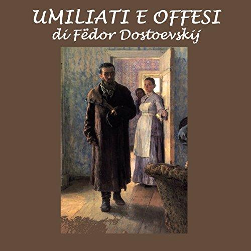 Umiliati e offesi   Fëdor Dostoevskij