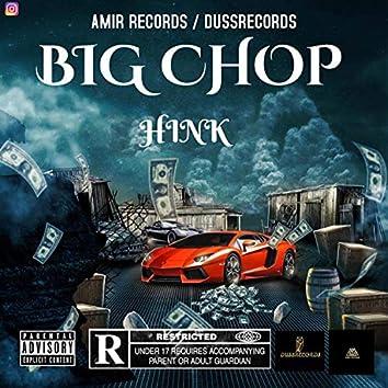 BIG CHOP (HINK)