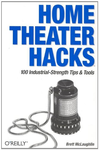 Home Theater Hacks: 100 Industrial-…