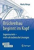Brückenbau beginnt im Kopf: Ingenieursein - mehr als technische Lösungen