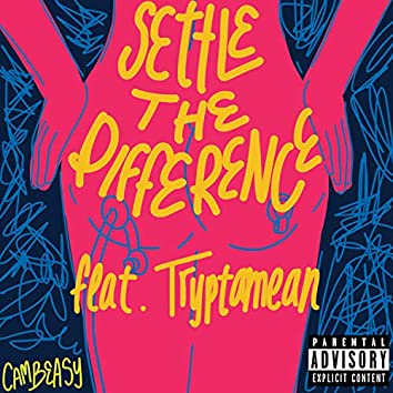 Settle the Difference (feat. Tryptamean)