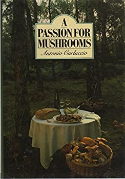 A Passion for Mushrooms 0881624101 Book Cover