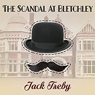 The Scandal At Bletchley (Hilary Manningham-Butler Book 1)                   By:                                                                                                                                 Jack Treby                               Narrated by:                                                                                                                                 Jack Treby                      Length: 8 hrs and 7 mins     1 rating     Overall 1.0