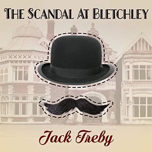 The Scandal At Bletchley (Hilary Manningham-Butler Book 1)