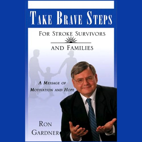 Take Brave Steps For Stroke Survivors and Families audiobook cover art
