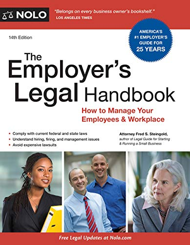 Compare Textbook Prices for Employer's Legal Handbook, The: How to Manage Your Employees & Workplace Fourteenth Edition ISBN 9781413327045 by Steingold, Fred S.,Hotfelder Attorney, Aaron