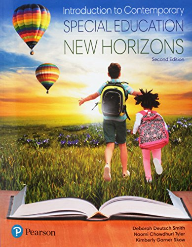 Compare Textbook Prices for Introduction to Contemporary Special Education: New Horizons 2 Edition ISBN 9780134895086 by Smith, Deborah Deutsch,Tyler, Naomi Chowdhuri,Skow, Kimberly