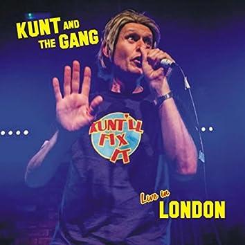 Kunt'll Fix It Live in London