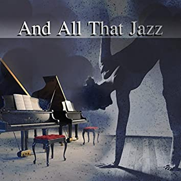 And All That Jazz - Smooth Jazz, Venice Piano Bar Music, Cocktail Party Piano Music, Romantic Dinner for Two