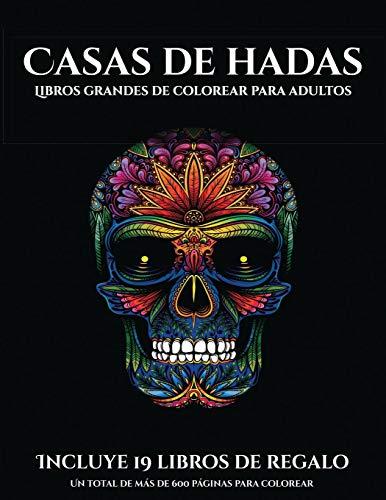 Libros grandes de colorear para adultos (Casas de hadas): Este libro contiene 50 láminas para colorear que se pueden usar para pintarlas, enmarcarlas ... en PDF e incluye otros 19 libros en