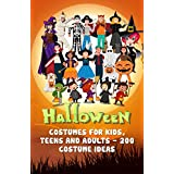 Halloween Costumes for Kids, Teens, and Adults - 200 Costume Ideas: Get the best costume for Halloween by the 200 costume from our collection. Halloween decoration, Halloween Activities for Kids, teens