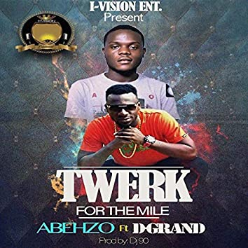 Twerk for the Mile (feat. D-Grand)