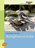 Nymphensittiche (Edition Gefiederte Welt)