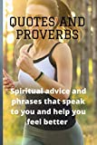QUOTES AND PROVERBS THAT TOUCH YOU EMOTIONALLY: Spiritual advice and phrases that speak to you and help you feel better | quotations notebook | proverbs notebook