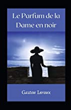 Le Parfum de la Dame en noir illustrée (French Edition)