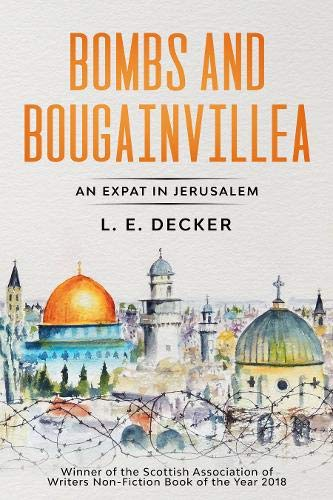 Bombs and Bougainvillea: An Expat in Jerusalem