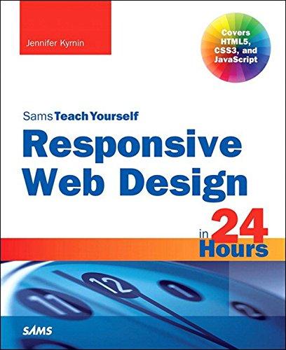Responsive Web Design in 24 Hours, Sams Teach Yourself: Resp Web Desi HTML ePub _1 (English Edition)