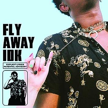 Fly Away Idk