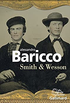 Smith & Wesson (French Edition) di [Alessandro Baricco, Lise Caillat]