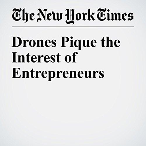 Drones Pique the Interest of Entrepreneurs audiobook cover art