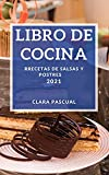LIBRO DE COCINA 2021: RECETAS DE SALSAS Y POSTRES