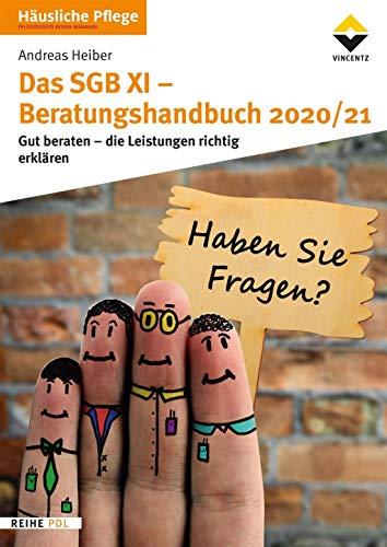 Das SGB XI - Beratungshandbuch 2020/21: Gut beraten - die Leistungen richtig erklären