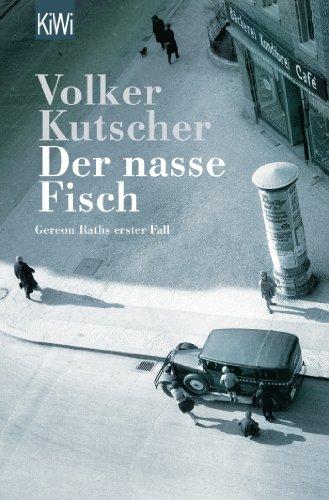 Der nasse Fisch: Roman (Die Gereon-Rath-Romane, Band 1)