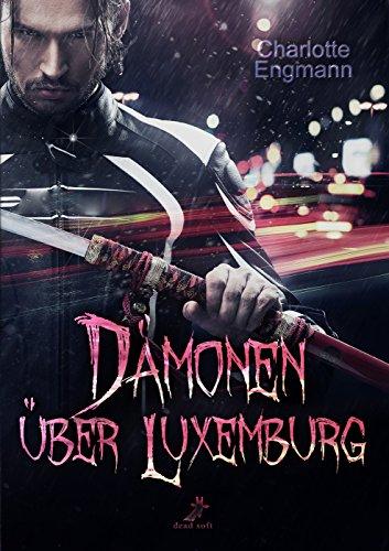 Dämonen über Luxemburg (German Edition) PDF Books
