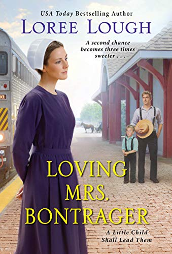 Loving Mrs. Bontrager (A Little Child Shall Lead Them Book 3) (English Edition)