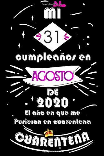 Mi 31 Cumpleaños En Agosto De 2020, El año En Que Me Pusieron En Cuarentena: Ideas de regalo de los hombres, ideas de cumpleaños 31 año libro de ... regalo de nacimiento, regalo de cumpleaños