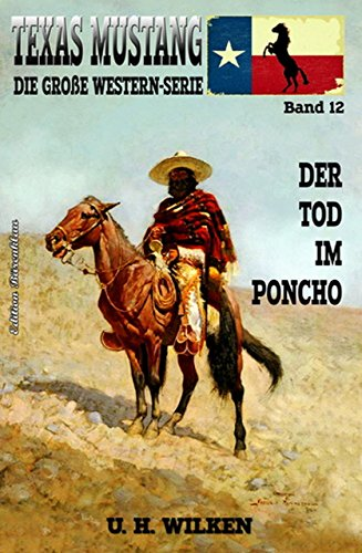 Texas Mustang #12: Der Tod im Poncho