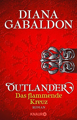 Outlander - Das flammende Kreuz: Roman (Die Outlander-Saga, Band 5)